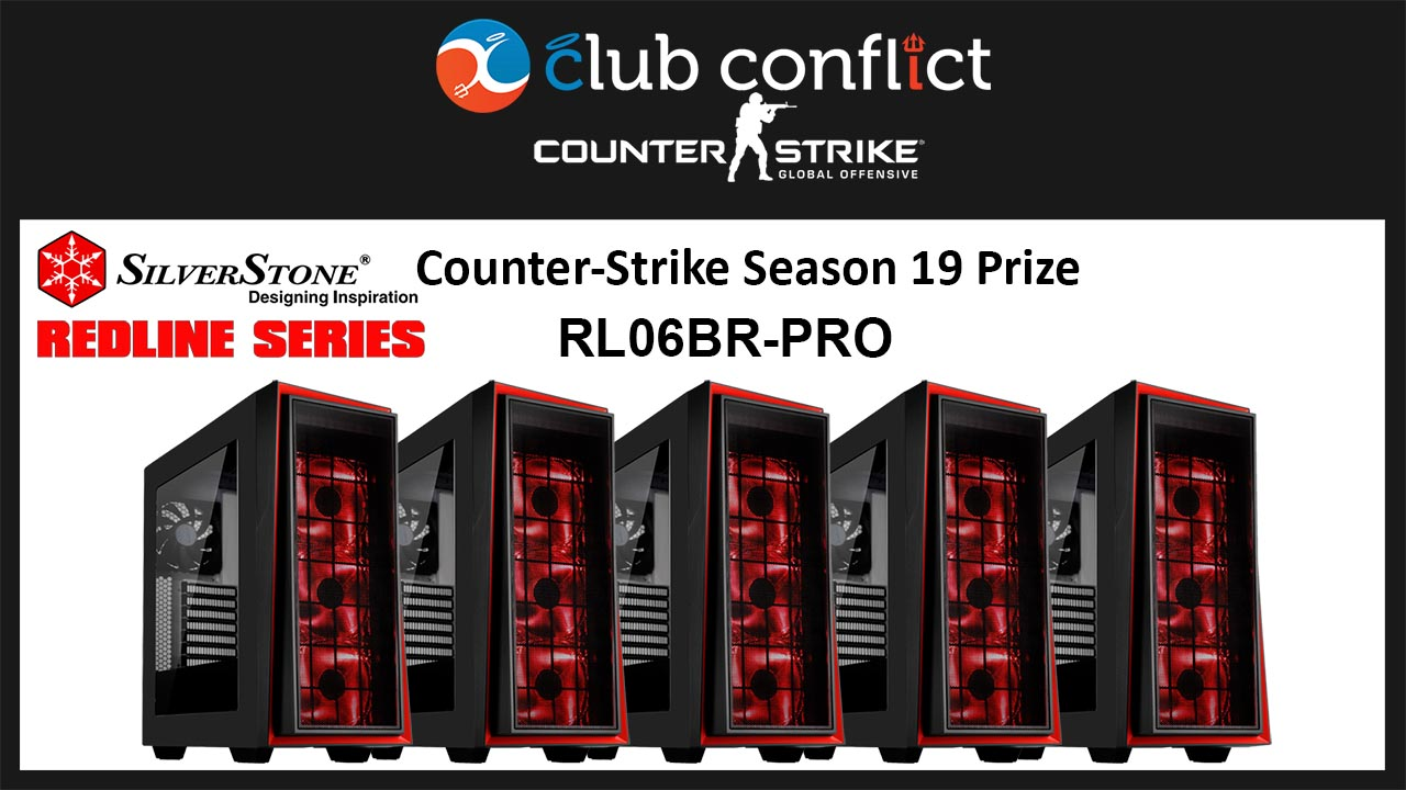 Club Conflict Counter-Strike League Season 19 Prize: SilverStone Technology RL06-BR-PRO