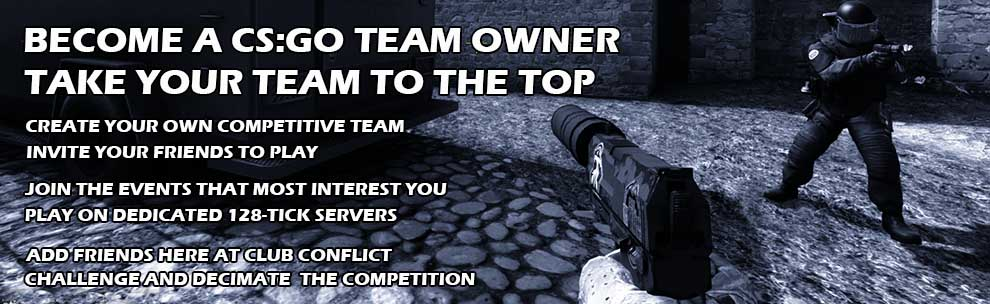 Become a CSGO Team Owner at Club Conflict